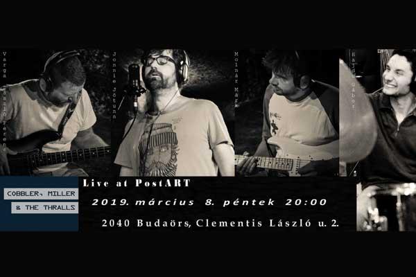 Cobbler, Miller & the Thralls – Live at PostART