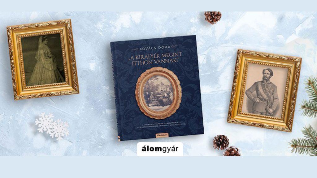 """ELMARAD! – December 10. – """"A királyék megint itthon vannak!"""" – Kovács Dóra könyvbemutatója"""
